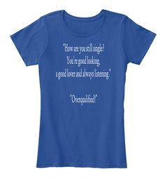 Still single t-shirt, get it from https://teespring.com/limited-edition-overqualified#pid=370&cid=6543&sid=front