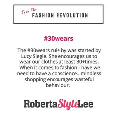 Did you know that the #30wear rule was created by Lucy Siegle to encourage people to buy less and use more of what they already own? She's been championing the cause for many years and is considered a thought leader in the ethical and sustainable fashion world. Who else has inspired you to take action and become a more conscience consumer? Have you taken the 30 wears challenge yet? let me know :-) #RobertaStyleLee #FashionRevolution #PersonalStylist