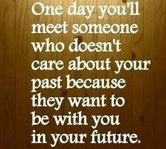 #love #quote  ...cuz they want to be with you in your present & in your future.  ♡