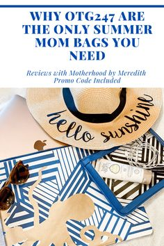 Why OTG247 Bags Are Your Mom Summer Go To Accessory - Motherhood by Meredith Mom Bag | Organizing Hacks for Moms | Mom Advice | Self Care for Moms | Motherhood | Summer Vacation Packing | Mom Handbag | Summer Accessory #motherhoodbymeredith #otg247 #mombag