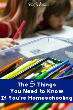 Encouraging! What do you really need to know in order to homeschool? What are those essential elements to a good year of homeschooling? The 5 Things You Need to Know If You're Homeschooling - Club 31 Women