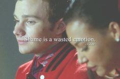 """""""Shame is a wasted emotion."""" - Glee, Kurt Hummel"""