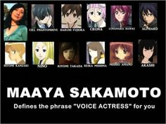 Maaya Sakamoto  (Ciel  (Kuroshitsuji), Haruhi  (Ouran High School Host Club), Crona (Soul Eater), Tomoyo (Tsubasa Rerservoir Chronicles), Morte (World Destruction) )