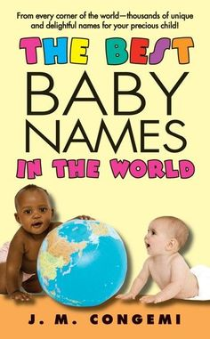 Buy The Best Baby Names in the World by J. Congemi and Read this Book on Kobo's Free Apps. Discover Kobo's Vast Collection of Ebooks and Audiobooks Today - Over 4 Million Titles! J Names, Cool Baby Names, Precious Children, Writing A Book, Free Ebooks, Books Online, Falling In Love, Traveling By Yourself, This Book