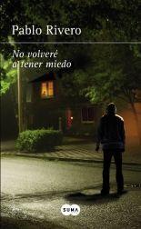 No volveré a tener miedo - Pablo Rivero - Primer capítulo - megustaleer - SUMA -