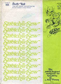 Stretch & Sew Pattern 801 ~ Stuffy Toys (Teddy Bear, Elephant, Turtle, Perky Doll)