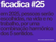 #FICADICA 25, tá colecionando? #FUTURO #FUTURAR #FUTURISTA #GERAÇÕES #INOVAÇÃO #beiacarvalho