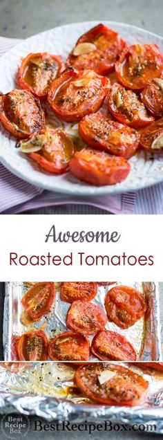 Best Tomato Recipes Garlic Roasted Tomates recipe is the Best Recipe with fresh tomatoes Tomato Side Dishes, Vegetable Dishes, Side Dish Recipes, Veggie Recipes, Healthy Recipes, Fresh Tomato Recipes, Garden Vegetable Recipes, Roasted Tomatoes, Grow Tomatoes
