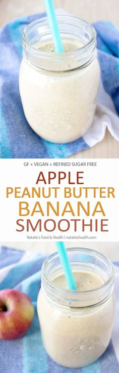 Creamy and full of nutty flavor Apple Peanut Butter Banana Smoothie is the perfect HEALTHY breakfast. Loaded with fibers and proteins, refined sugar-free, this highly nutritious smoothie will fill you with needed energy in no time. CLICK to read more or PIN to save! #vegan #glutenfree #smoothie #sugarfree #healthy