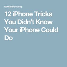 12 iPhone Tricks You Didn't Know Your iPhone Could Do