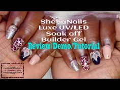 Gel Nails| Sheba Nails| First Impression| Luxe Soak Led/UV Gel | Review| Demo| Nail Art Design - http://www.nailtech6.com/gel-nails-sheba-nails-first-impression-luxe-soak-leduv-gel-review-demo-nail-art-design/