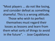 Capablanca chess quote