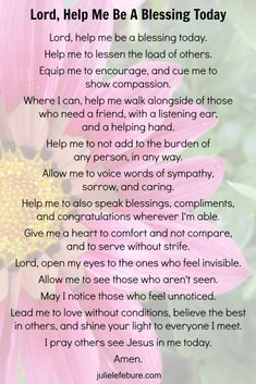 Lord, Help Me Be A Blessing Today. A prayer for us all, especially me. Thank you for sharing the beautiful prayer with me dear Janette. God bless you. Prayer Times, Prayer Scriptures, Bible Prayers, Faith Prayer, God Prayer, Prayer Quotes, Prayer Room, Bible Verses, Powerful Scriptures