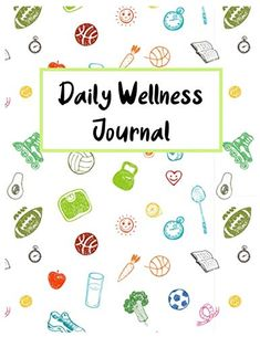 Daily Wellness journal: A Daily Mood Fitness & Health Tracker Journal: Personal Health Diary and Symptoms Log wellness journal for women 2021 ... daily wellness journal for women 2021 Health Diary, Daily Mood, Fitness Tracker, Health Fitness, Wellness, Journal, Sport, Reading, Gowns
