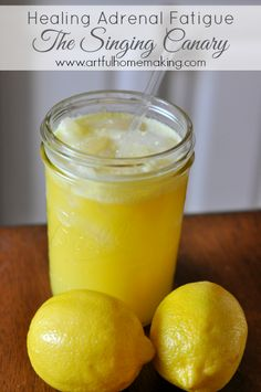 Artful Homemaking: Healing Adrenal Fatigue {The Singing Canary Drink}