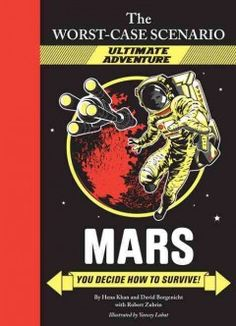 Mars: You Decide how to Survive! by Hena Khan
