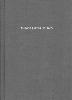 "Book-title: ""Things I wish I'd said"""