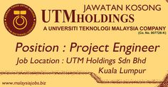 Jawatan Kosong UTM Holdings Sdn Bhd for Project Engineer Position #UTMHoldings
