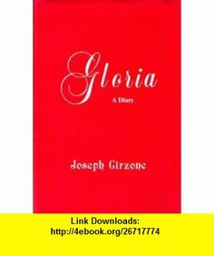 Gloria A Diary (9780911519013) Joseph F. Girzone , ISBN-10: 0911519017  , ISBN-13: 978-0911519013 ,  , tutorials , pdf , ebook , torrent , downloads , rapidshare , filesonic , hotfile , megaupload , fileserve
