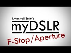 myDSLR - YouTube F stop, aperture Pro photography tips for beginners