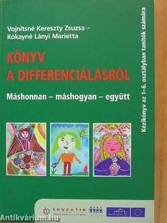 Marci fejlesztő és kreatív oldala: Könyv a differenciálásról Help Teaching, Special Needs, Montessori, Preschool, Projects To Try, Education, Children, Creative, Books