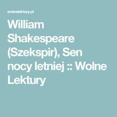 William Shakespeare (Szekspir), Sen nocy letniej :: Wolne Lektury