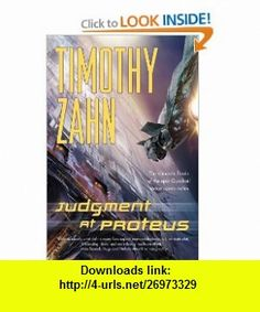 Judgment at Proteus (Quadrail) (9780765322135) Timothy Zahn , ISBN-10: 0765322137  , ISBN-13: 978-0765322135 ,  , tutorials , pdf , ebook , torrent , downloads , rapidshare , filesonic , hotfile , megaupload , fileserve