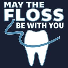 Dentaltown - May The Floss Be With You
