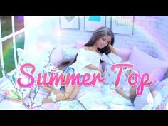 DIY - How to Make: Doll Summer Top | Sewing Craft | Hand Made Doll Fashion | 4K - YouTube