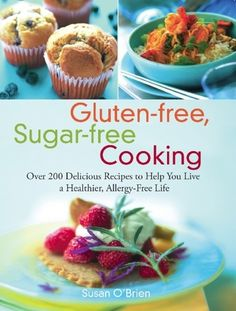 Eat free sugar freegluten free cook book books i want in gluten free sugar free cooking gourmet chef and food allergy forumfinder Choice Image