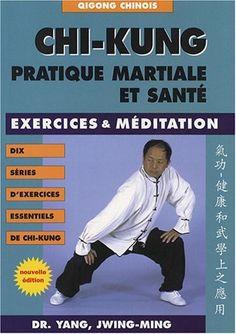 Chi-Kung Pratique martiale et santé - Budo Editions