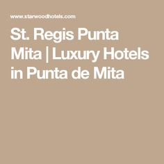 St. Regis Punta Mita | Luxury Hotels in Punta de Mita