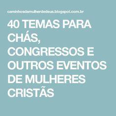 40 Temas Para Chas Congressos E Outros Eventos De Mulheres