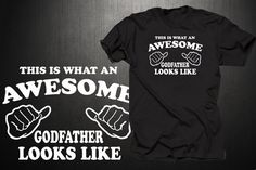 GODFATHER T shirt Gift Baptism tees This is what an awesome godfather looks like t-Shirt baptism tee baptize GODFATHER T-Shirt Gift Tees