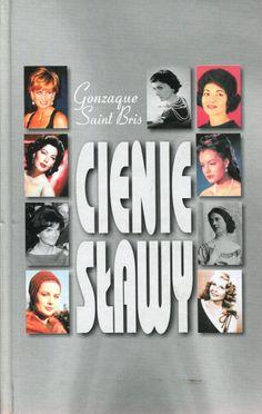 """""""Cienie sławy"""" Gonzague Saint Bris Translated by Krystyna Sławińska Cover by Krystyna Töpfer Published by Wydawnictwo Iskry 2001"""
