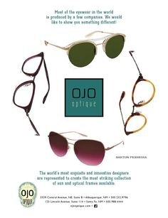 Ojo Optique Most of the eyewear in the world is produced by a few companies. We would like to show you something different!