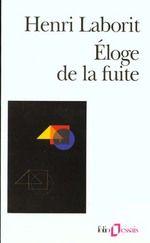 Eloge de la fuite - Henri Laborit - Gallimard Folio Essais n°7