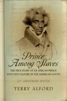 Prince Among Slaves (Paperback) - In this remarkable work, Terry Alford tells the story of Abd al Rahman Ibrahima, a Muslim slave who, in was recognized by an Irish ship's surgeon as the son of an African king who had saved his Black History Books, Black History Facts, Black Books, Strange History, Good Books, Books To Read, African American Books, American Women, Cultura General