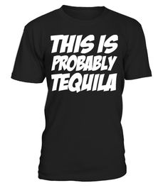 # This Is Probably Tequila .  ​Tags: drunk, st, paddys, im, irish, drinking, humor, or, whatever, kiss, me, or, patricks, day, funny, beer, drunk, ficat, funny, liver, tea, awesome, amazing, this, guy, needs, a, beer, This, graphic, art, shirt, Alcohol, Drugs, Home, Humor, Irony, Jokes, Joking, Satire, party, Octoberfest, alcohol, bavaria, beer, drink, drinking, germany, munich, Cool, Dancing, Humor, alcohol, attitude, awesomeness, booze, dance, enough, drunk, enough, to, night, out, party…