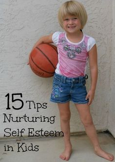 Building self esteem in kids is one of the most important things you can do... here are 15 ways to support healthy self esteem.