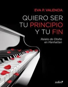 QUIERO SER TU PRINCIPIO Y TU FIN #2 - SAGA LOCA SEDUCCION, EVA P. VALENCIA http://bookadictas.blogspot.com/2014/09/quiero-ser-tu-principio-y-tu-fin-2-saga.html