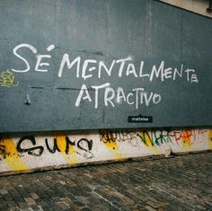 Se mentalmente atractivo More Than Words, Some Words, Words Quotes, Life Quotes, Sayings, Frases Instagram, Street Quotes, Frases Tumblr, Love Phrases