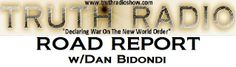 TRUTH RADIO SHOW- ROAD REPORT w/Dan Bidondi  April 22nd, 2014 Dan Bidondi reports on: -Homeland Security targeting confrontational children as terrorists -Earth Day 2014 http://www.youtube.com/watch?v=O4GnWocttlQ&list=UUeEjVK0p1o0f-mYw3bsnZ2A&feature=share