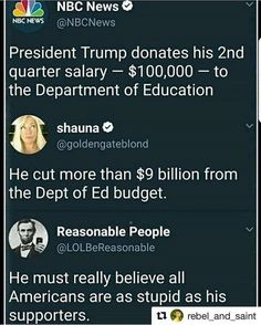 """Meanwhile, he spends most of his time at his resorts for which Our Government picks up the tab thus putting those Millions back in his businesses and his pocket!!! Everything he and his family does, The American Taxpayer pays the Bills. Him so called """"donating"""" his salary is as Big of a Joke as he is!!! He thinks we're all as Stupid as his Supporters!!"""