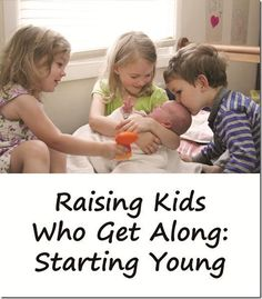 Raising kids who get along: bringing home a new baby #parenting #newborn    What are your best tips for preparing older siblings for a new baby and helping them adjust once he or she arrives?