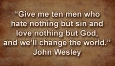 John Wesley Quotes - Founder of the Methodist Church!