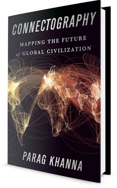 From the visionary bestselling author Parag Khanna comes a bracing and authoritative guide to a future shaped less by national borders than by global supply chains, a world in which the most connected powers—and people—will win.