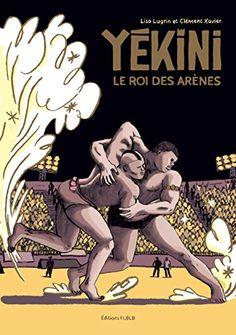 Yekini le roi des arènes de Clément Xavier https://www.amazon.fr/dp/2357610557/ref=cm_sw_r_pi_dp_x_zk9-xbM9G0QDD
