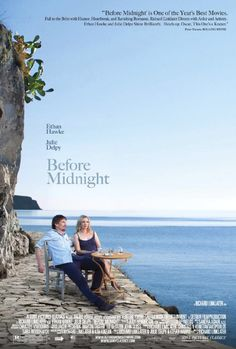 Before Midnight (2013) The third movie in Richard Linklater's outstanding trilogy on relationships and love.