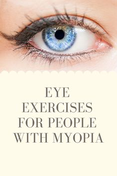 Learn about the best eye exercises for myopia, eye floaters, and general eye strain. There are a plethora of great exercises for the eyes. Optometry School, Eye Strain, Read Later, Cool Eyes, Body Care, Exercises, The Cure, Health, Eyes